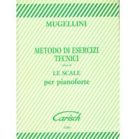 Mugellini Metodo di esercizi tecnici (Libro ll) LE SCALE per pianoforte - Carisch