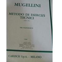 Mugellini Metodo di esercizi tecnici (Libro lV) per pianoforte - Carisch S.p.A. Milano