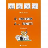 Vacca Il solfeggio a Fumetti - Corso di solfeggio per bambini Seconda Parte - Volontè & Co