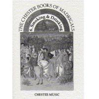 The Chester Books of madrigals 6 Smoking & Drinking - Chester Music