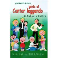 Guida al Cantar leggendo - Edizioni Suvini Zerboni