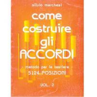 Silvio Marchesi Come costruire gli Accordi - metodo per le tastiere - 5124 Posizioni Vol. 2 - Carisch (SCONTABILE)