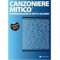 CANZONIERE MITICO superselezione di testi e accordi - Volentè & Co