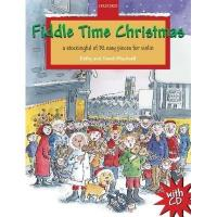 Fiddle Time Christmas  a stockingful of 32 easy pieces for Violin   Kathy and David Blackwell