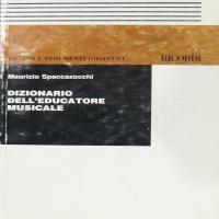 Dizionario dell'educatore musicale - Spaccazocchi Maurizio