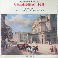Gugliemo Tell - Rossini Gioachino