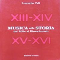 Musica nella Storia dal Mille al Rinascimento - Calì Leonardo